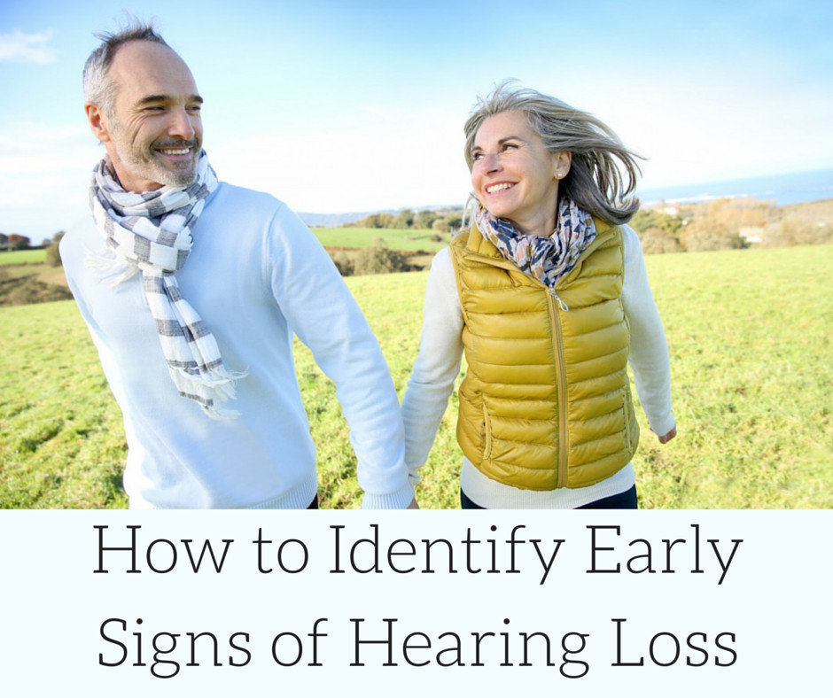 How to Identify Early Signs of Hearing Loss