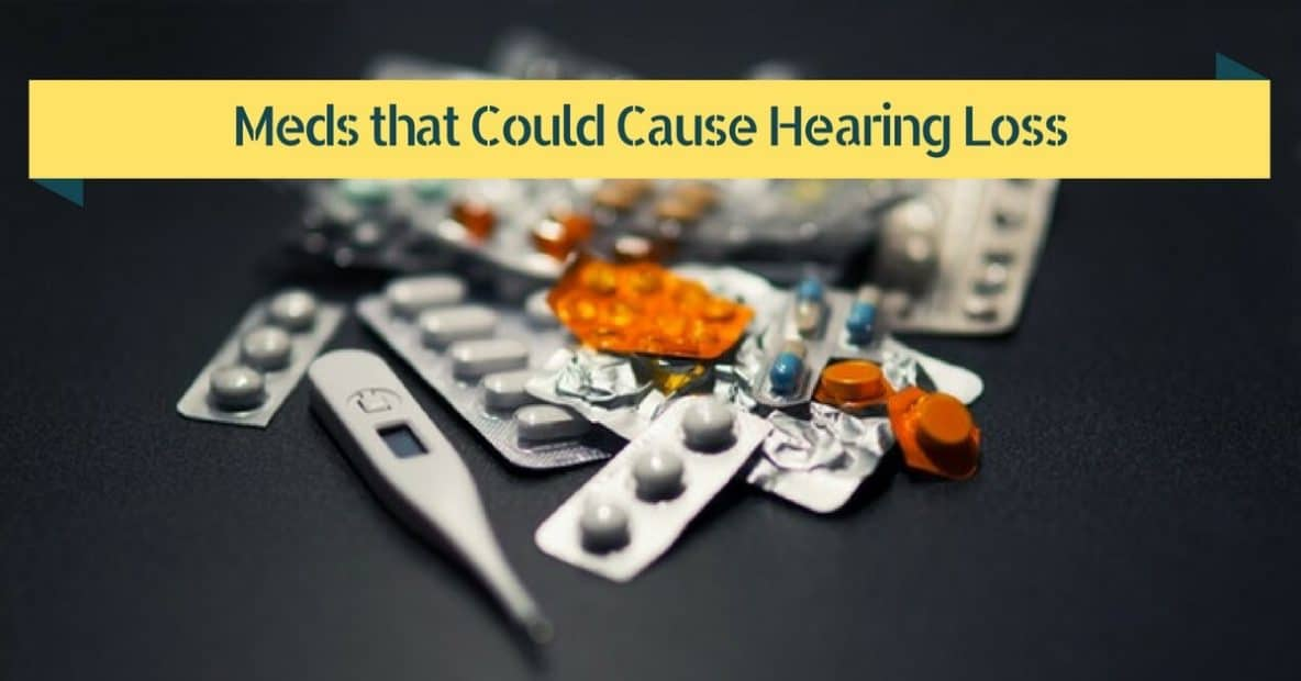 meds-that-could-cause-hearing-loss
